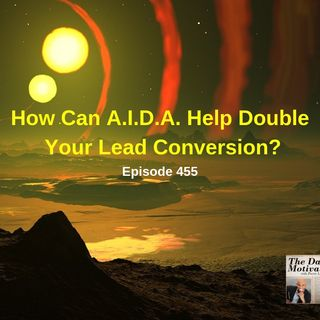 How Can A.I.D.A. Help Double Your Lead Conversion? Episode #455