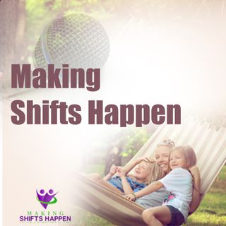 # 6 Making Shifts Happen-Living The Present Moment - Where are you now?