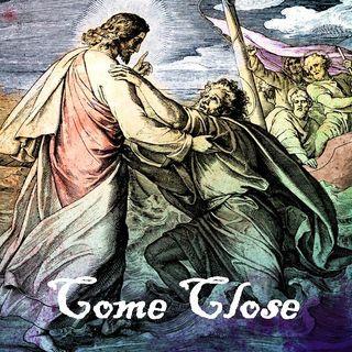 COME CLOSE - pt2- Here I Am