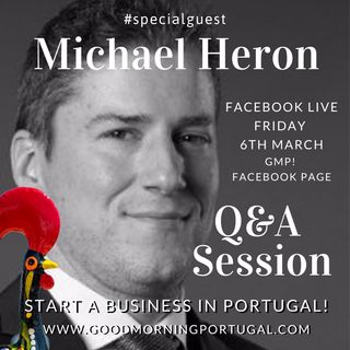 GMP! Starting a Business in Portugal Q&A with Michael Heron