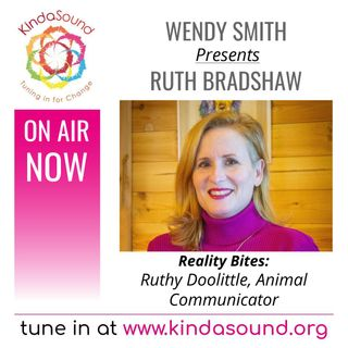 Ruthy Doolittle - Animal Communicator | Wendy Smith presents Ruth Bradshaw on Reality Bites