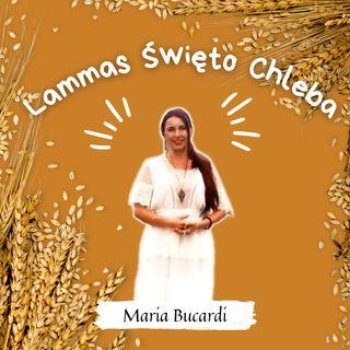Lammas Swieto Chleba 31 lipca na 1 sierpnia z Maria Bucardi