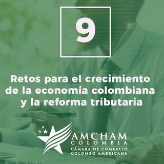 9. Retos para el crecimiento de la economía colombiana y la reforma tributaria