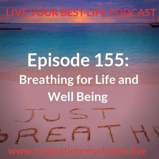 Ep 155 - Breathe for Life and Well-being