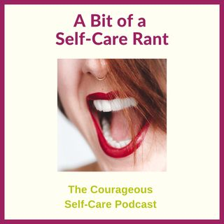 A Bit of a Self-Care Rant