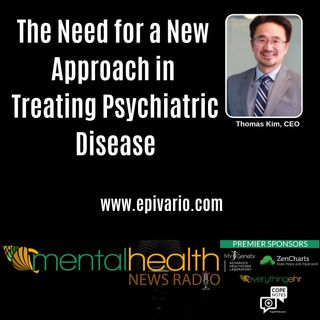 The Need for a New Approach in Treating Psychiatric Disease