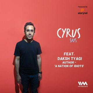 Ep. 465: feat. Daksh Tyagi