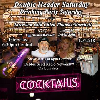 CHICK THOMAS MARSHALL INTERVIEW BY DYNAMITE DEBBIE PLUS DRINKING PARTY SATURDAY !!!  12-22-18