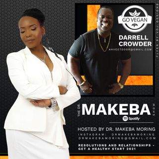 THE DR MAKEBA SHOW (BACK TO THE BASICS SERIES) :: SPECIAL GUEST:  DARRELL CROWDER (PART 1)