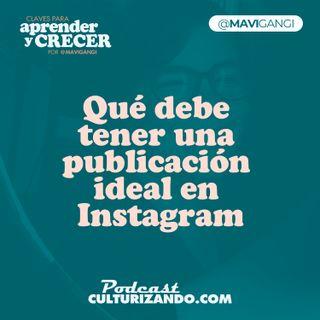 Qué debe tener una publicación ideal en Instagram • Marketing y Productividad • Culturizando