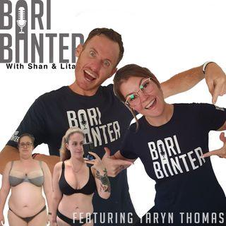 BARI BANTER #47 - Taryn Thomas