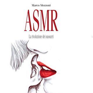"""Episodio 3 - Recensione del libro """"ASMR. La rivoluzione dei sussurri"""" di Marco Mozzoni"""