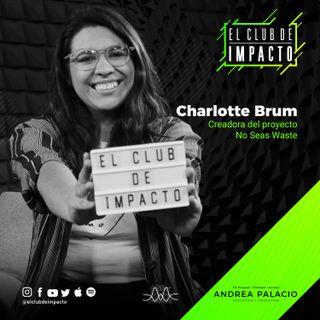 Una vida sin generar basura | Charlotte Brum de No Seas Waste | E27T2