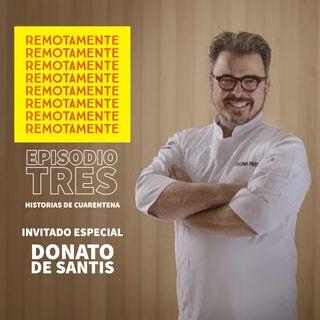 3 - Entrevistamos a Donato de Santis, uno de los chefs mas reconocidos del país.