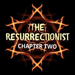 THE RESURRECTIONIST – Chapter 2
