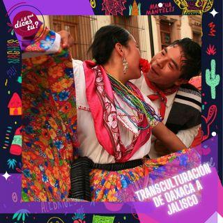 Transculturación de Oaxaca a Jalisco