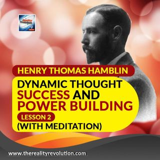 Henry Thomas Hamblin Dynamic Thought   Success And Power Building Lesson 2 With Meditation
