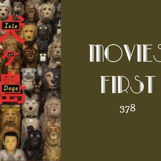 378: Isle of Dogs - Movies First with Alex First