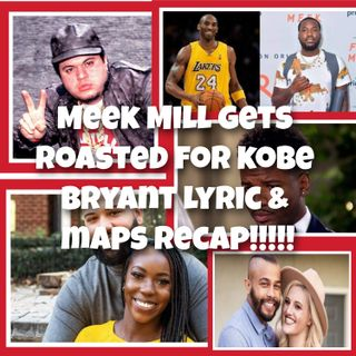 Meek Mill Gets Roasted For Rappin About Kobe Bryant & A'Chopper' & Marriage At First Sight Season 12 Episode 6 Review