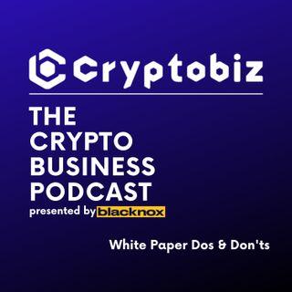 CryptoBiz Ep. 3 - How to ICO / STO Part 3 - How to Write (or Re-Write) Your White Paper