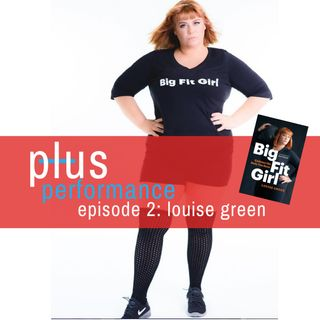 PP 002:  Louise Green is a Big Fit Girl