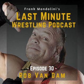 Ep. 30: Rob Van Dam