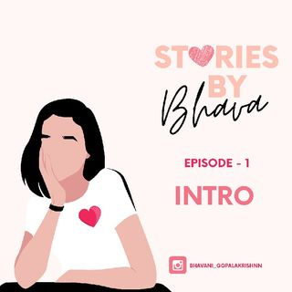 Stories By Bhava - Intro❤️
