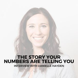 The story your numbers are telling you with Danielle Hayden