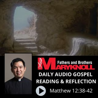 Matthew 12:38-42, Daily Gospel Reading and Reflection