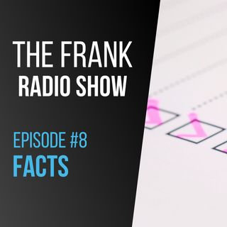 Episode 8 - Facts