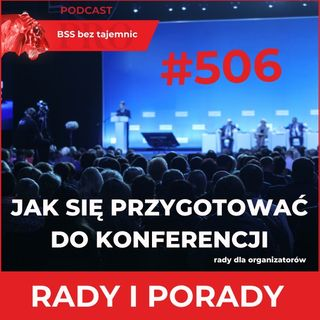 #506 Jak Zrobić Dobrą Agendę Na Konferencję