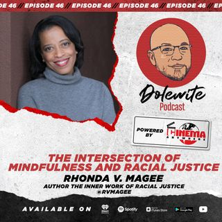 The Intersection of Mindfulness and Racial Justice with Rhonda V. Magee
