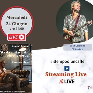 Un Caffè con Luca Colombo uno dei migliori chitarristi italiani