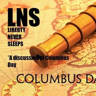 Liberty Never Sleeps On Columbus Day