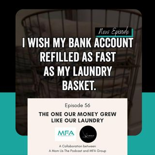 Episode 57: The One Our Money Grew Like Our Laundry