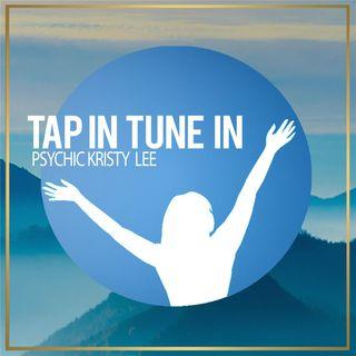 Tap In Tune In | Psychic Kristy Lee