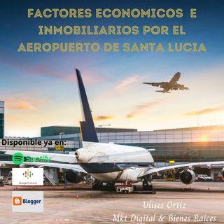 Factores económicos e inmobiliarios positivos por el aeropuerto de Santa Lucia