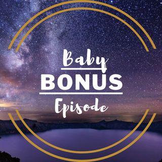 Baby Bonus Episode