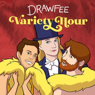 Drawfee Variety Hour