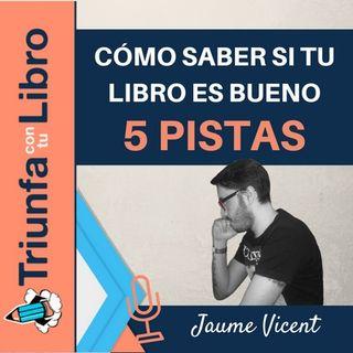Cómo saber si tu libro es bueno: 5 pistas. Entrevista a Jaume Vincent de Excentrya.  Episodio 103