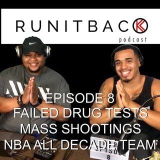 Failed Drug Tests Mass Shootings NBA All Decade Team - E8