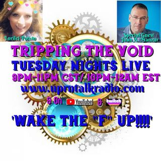 """Tripping The Void"" Special Guest Juan Antonio Manzur, as We discuss what's REALLY going on behind the scenes GLOBALLY, as well as discussio"
