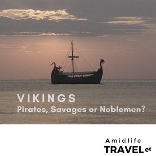 Vikings: Dirty Pirates, Savages, or Noblemen?