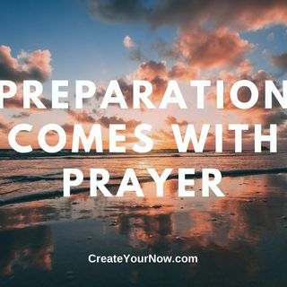 2052 Preparation Comes With Prayer