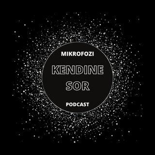 MikrofOzi-Kendine Sor #4