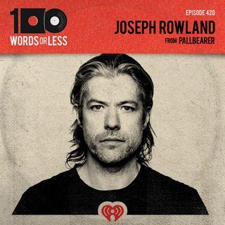 Joseph Rowland from Pallbearer