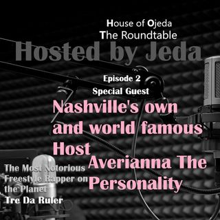 HOJ The Roundtable EP. 5 Averianna Feat. TreK47