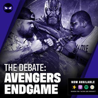 """Episode 46 - The Endgame """"Debate"""""""