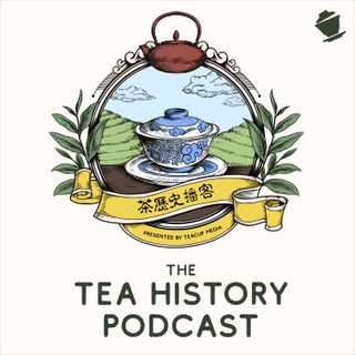 Introducing The Tea History Podcast