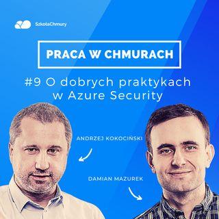 Odc. #9 O dobrych praktykach w Azure Security. Gość: Andrzej Kokociński
